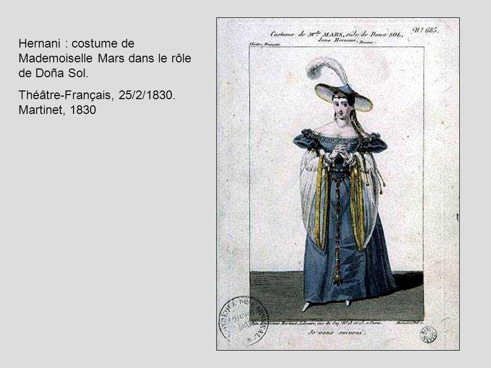 Hernani : costume de Mademoiselle Mars dans le rôle de Doña Sol. Théâtre-Français, 25/2/1830. Martinet, 1830