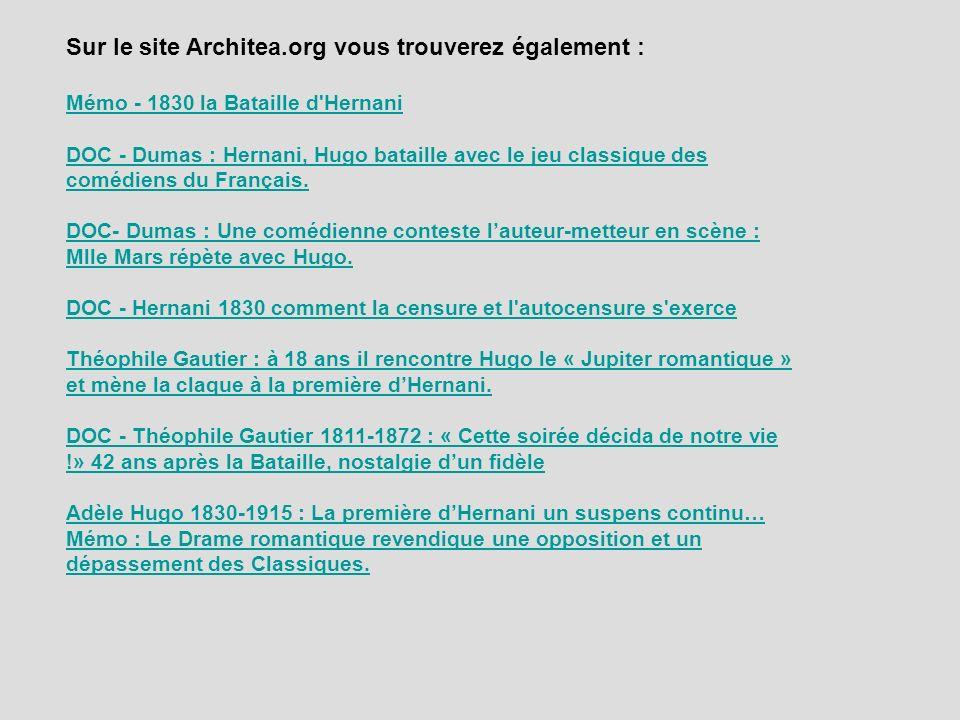 Sur le site Architea.org vous trouverez également : Mémo - 1830 la Bataille d'Hernani DOC - Dumas : Hernani, Hugo bataille avec le jeu classique des c