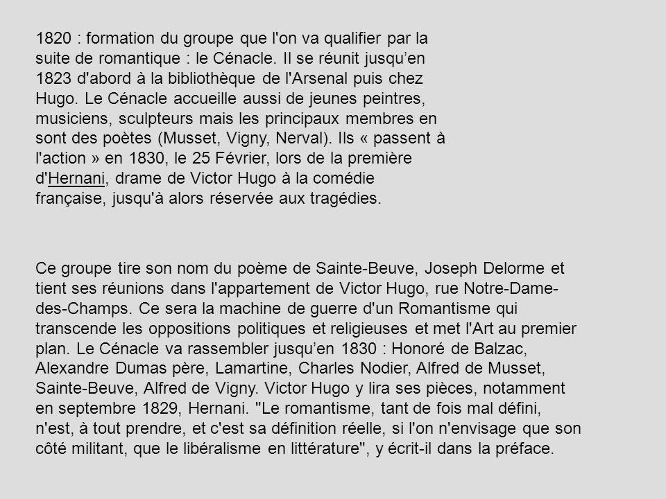 1820 : formation du groupe que l'on va qualifier par la suite de romantique : le Cénacle. Il se réunit jusquen 1823 d'abord à la bibliothèque de l'Ars