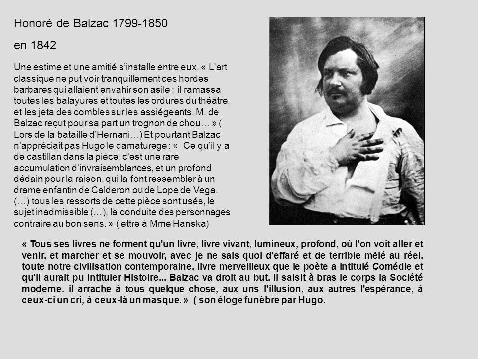 Honoré de Balzac 1799-1850 en 1842 Une estime et une amitié sinstalle entre eux. « L'art classique ne put voir tranquillement ces hordes barbares qui