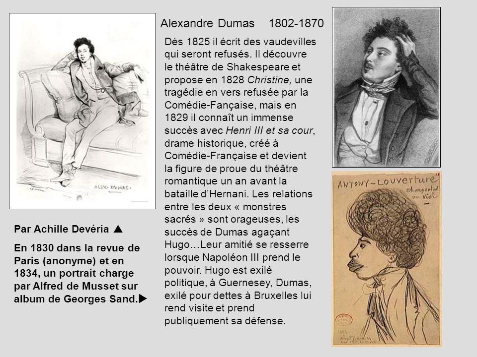 Par Achille Devéria En 1830 dans la revue de Paris (anonyme) et en 1834, un portrait charge par Alfred de Musset sur album de Georges Sand. Alexandre