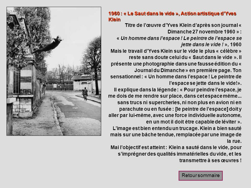 1960 : « Le Saut dans le vide », Action artistique dYves Klein Titre de lœuvre dYves Klein daprès son journal « Dimanche 27 novembre 1960 » : « Un hom