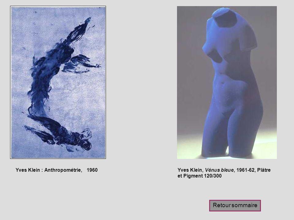 Yves Klein : Anthropométrie, 1960Yves Klein, Vénus bleue, 1961-62, Plâtre et Pigment 120/300 Retour sommaire