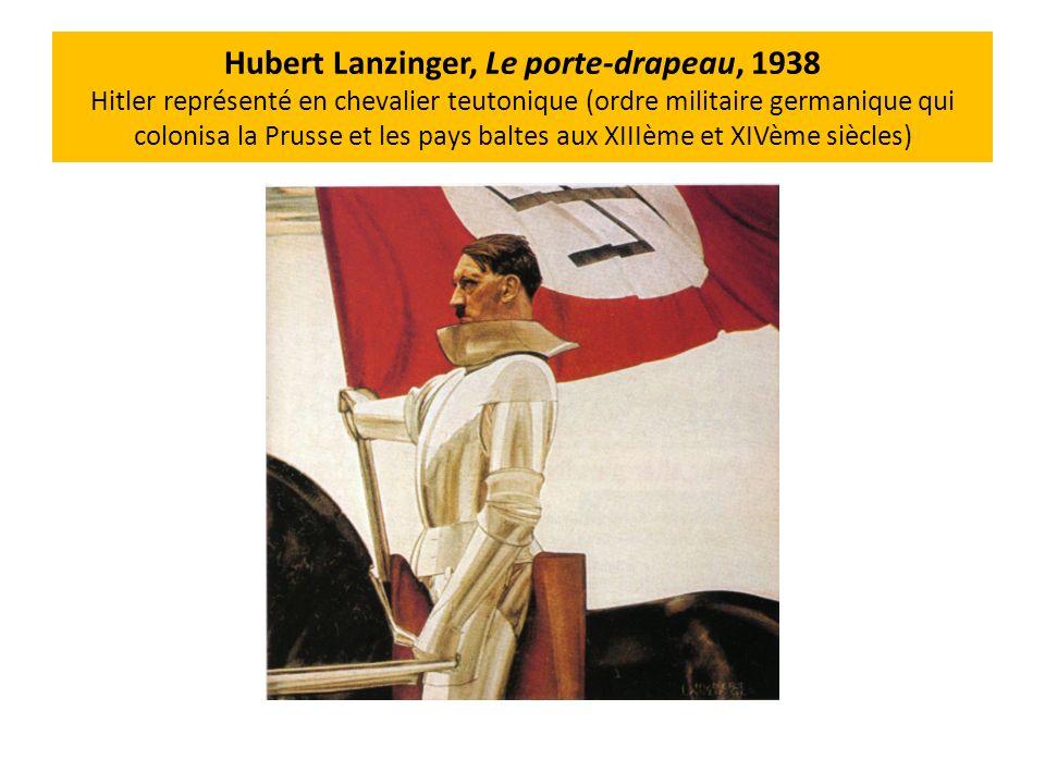 Hubert Lanzinger, Le porte-drapeau, 1938 Hitler représenté en chevalier teutonique (ordre militaire germanique qui colonisa la Prusse et les pays balt