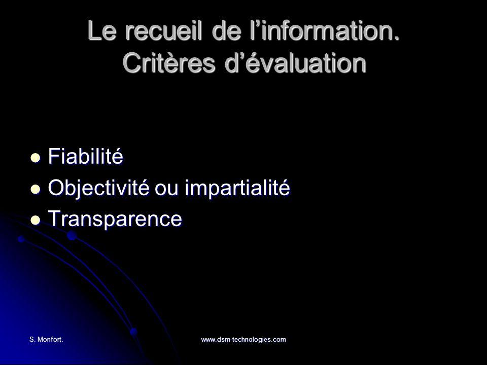 S. Monfort.www.dsm-technologies.com Le recueil de linformation. Critères dévaluation Fiabilité Fiabilité Objectivité ou impartialité Objectivité ou im
