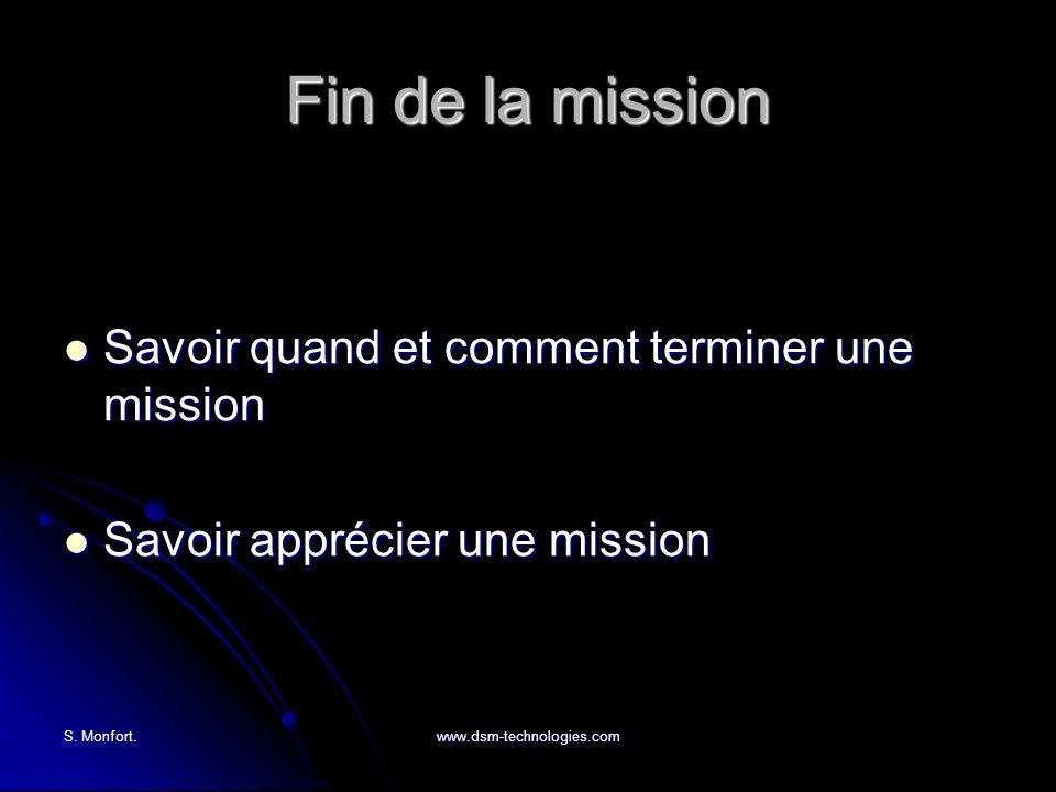 S. Monfort.www.dsm-technologies.com Fin de la mission Savoir quand et comment terminer une mission Savoir quand et comment terminer une mission Savoir