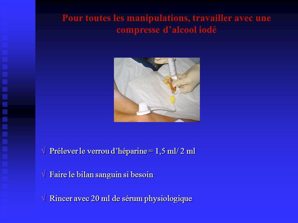 Prélever le verrou dhéparine = 1,5 ml/ 2 ml Prélever le verrou dhéparine = 1,5 ml/ 2 ml Faire le bilan sanguin si besoin Faire le bilan sanguin si bes
