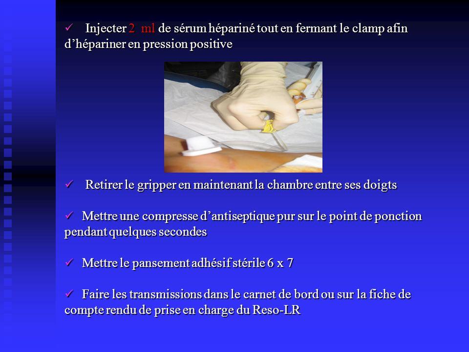 Injecter 2 ml de sérum hépariné tout en fermant le clamp afin Injecter 2 ml de sérum hépariné tout en fermant le clamp afin dhépariner en pression pos