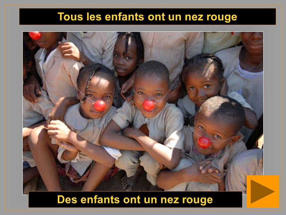 Tous les enfants ont un nez rouge Des enfants ont un nez rouge