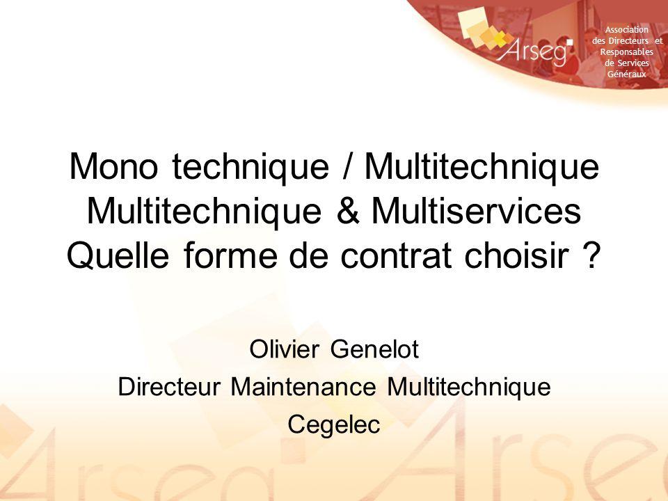 Association des Directeurs et Responsables de Services Généraux Mono technique / Multitechnique Multitechnique & Multiservices Quelle forme de contrat