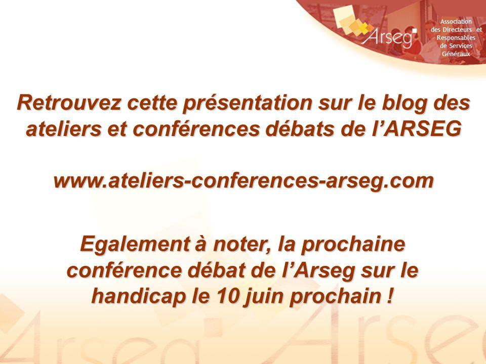 Association des Directeurs et Responsables de Services Généraux Retrouvez cette présentation sur le blog des ateliers et conférences débats de lARSEG