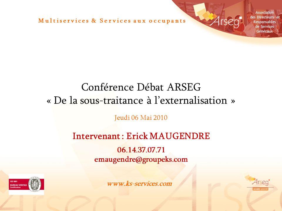 Association des Directeurs et Responsables de Services Généraux Multiservices & Services aux occupants Conférence Débat ARSEG « De la sous-traitance à