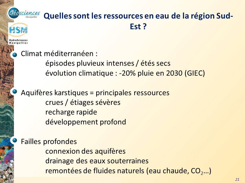 Communauté de Communes du Grand Pic Saint Loup – 3 mars 2011 21 Quelles sont les ressources en eau de la région Sud- Est ? Climat méditerranéen : épis