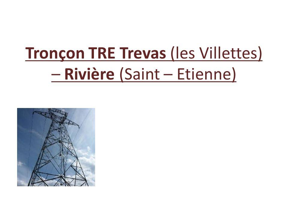 Tronçon TRE Trevas (les Villettes) – Rivière (Saint – Etienne)