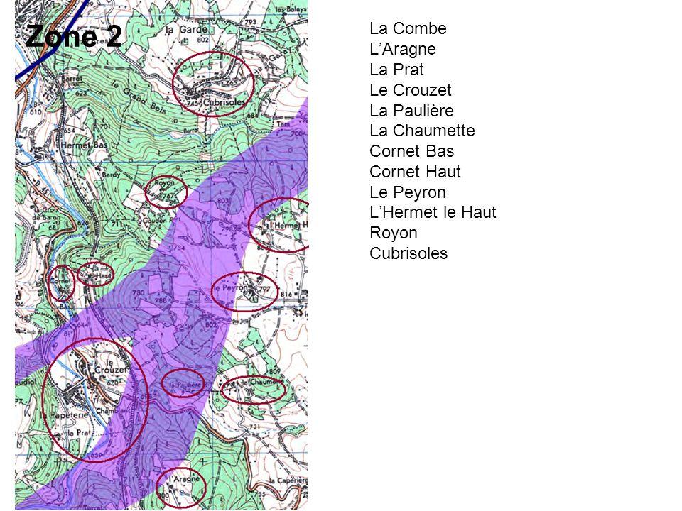 Zone 2 La Combe LAragne La Prat Le Crouzet La Paulière La Chaumette Cornet Bas Cornet Haut Le Peyron LHermet le Haut Royon Cubrisoles