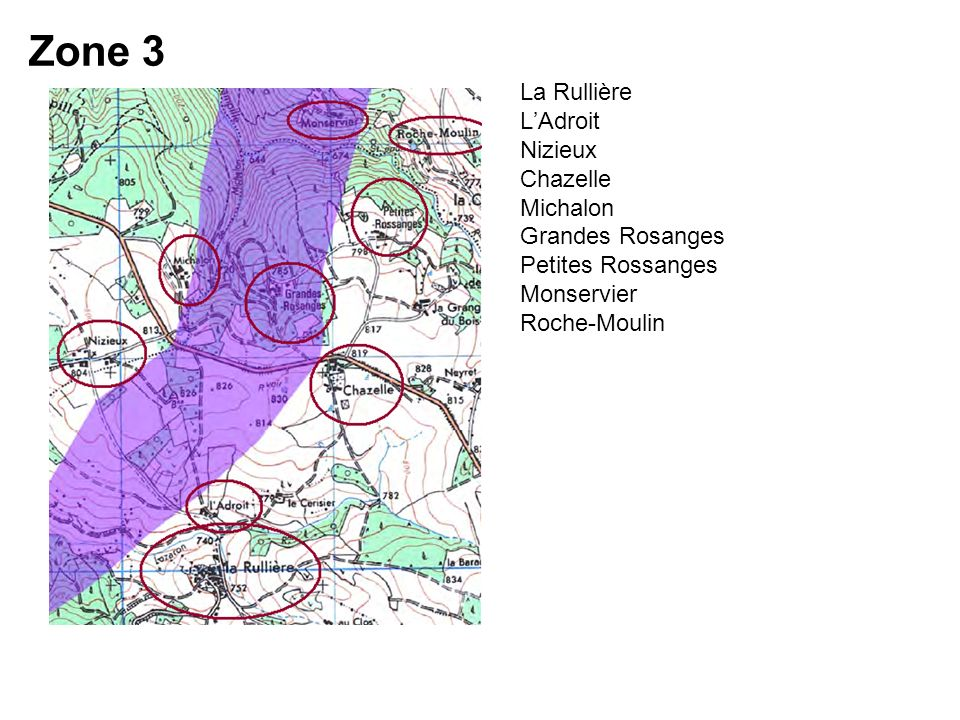 Zone 3 La Rullière LAdroit Nizieux Chazelle Michalon Grandes Rosanges Petites Rossanges Monservier Roche-Moulin