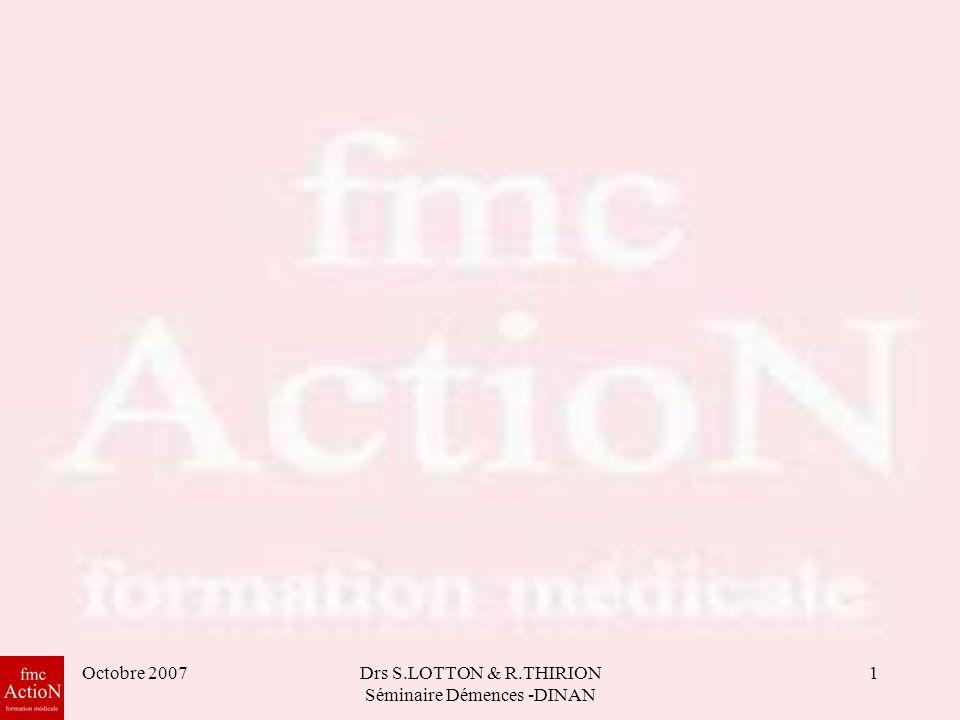 Consultation mémoire Première consultation Dr Lotton Dr Thirion Séminaire Dinan Octobre 2007