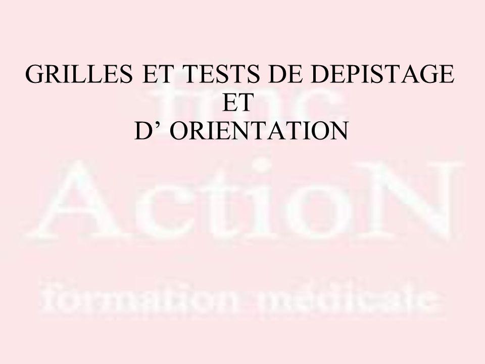 GRILLES ET TESTS DE DEPISTAGE ET D ORIENTATION