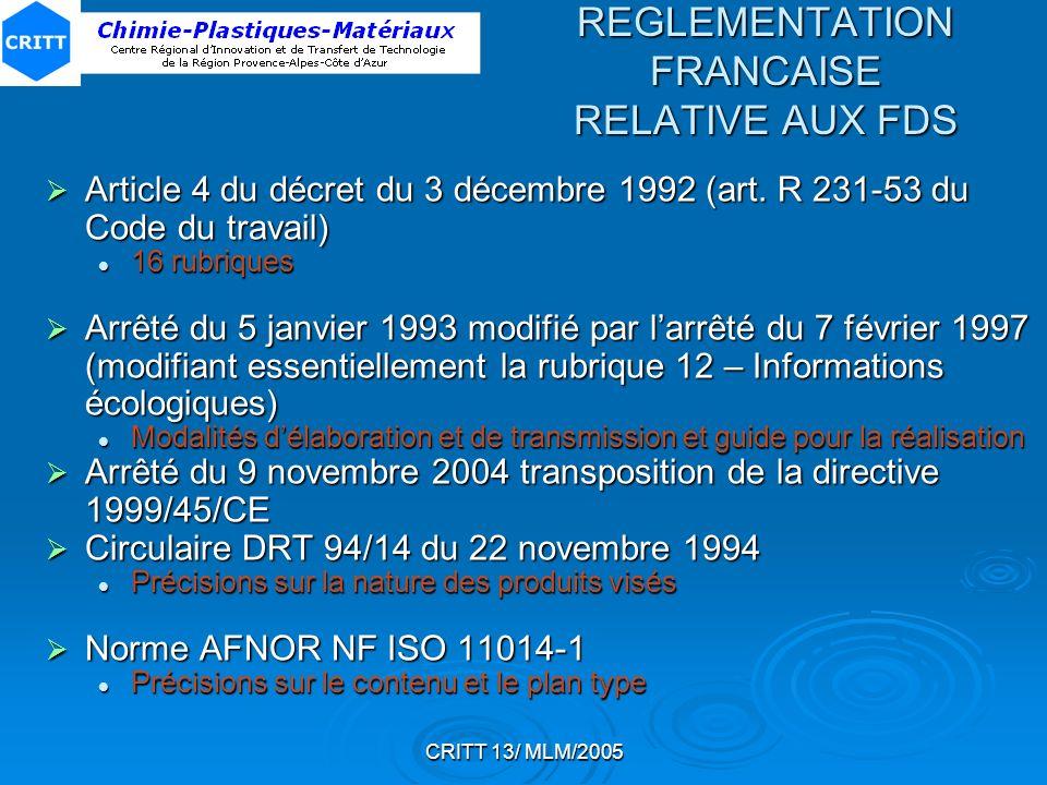 CRITT 13/ MLM/2005 REGLEMENTATION FRANCAISE RELATIVE AUX FDS Article 4 du décret du 3 décembre 1992 (art. R 231-53 du Code du travail) Article 4 du dé