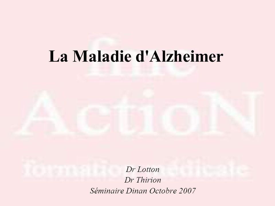 Octobre 2007Drs S.LOTTON & R.THIRION Séminaire Démences -DINAN 53 En Conclusion Mode d installation des troubles Age du patient Troubles mnésiques au premier plan .