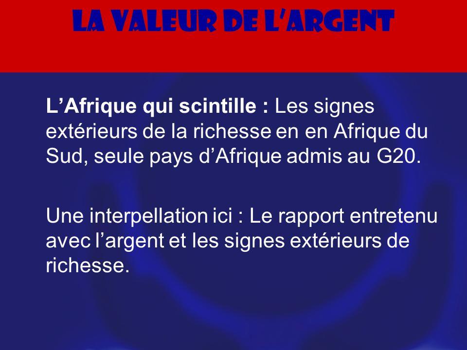 La valeur de largent LAfrique qui scintille : Les signes extérieurs de la richesse en en Afrique du Sud, seule pays dAfrique admis au G20.