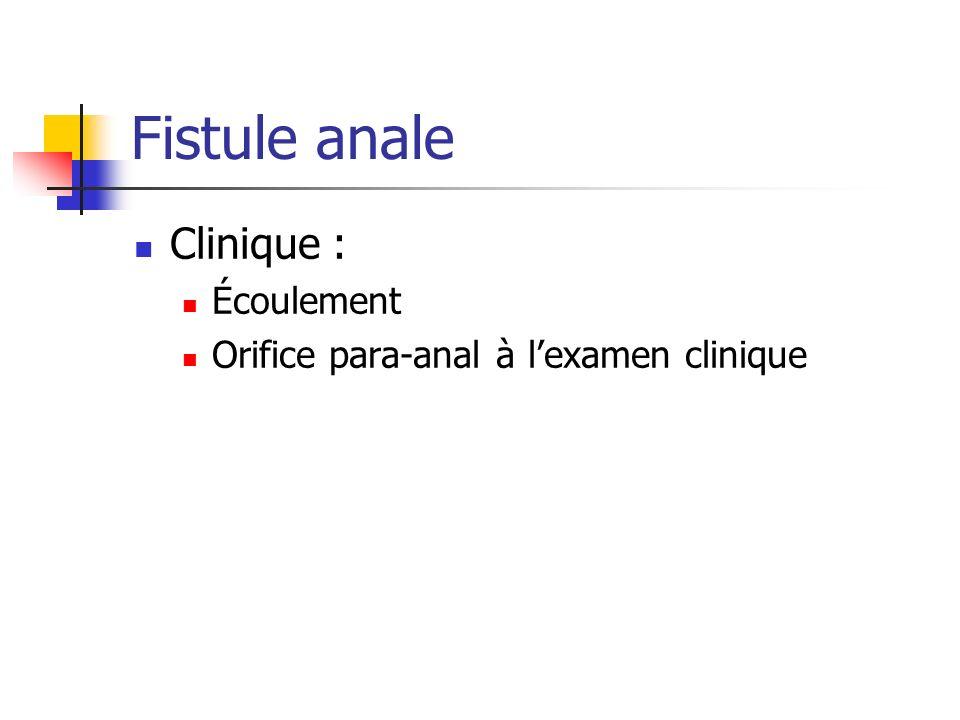 Clinique : Écoulement Orifice para-anal à lexamen clinique