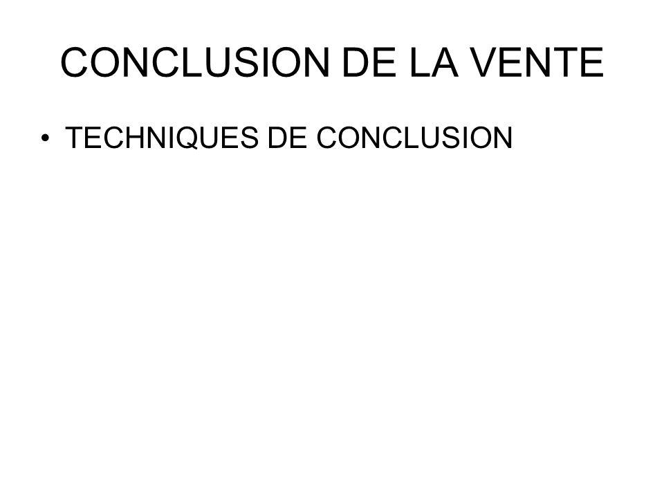 CONCLUSION DE LA VENTE TECHNIQUES DE CONCLUSION