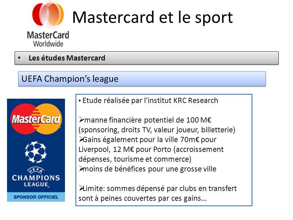 Mastercard et le sport Mastercard et le football FIFA world Cup Partenaire depuis 1990 Fin de la collaboration en 2006 en Allemagne Mastercard est indemnisé à hauteur de 90M US$ Partenariat estimé à 180 M US $ Fifa signe avec Visa