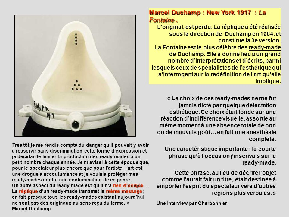 Marcel Duchamp : New York 1917 : La Fontaine. Marcel Duchamp : New York 1917 : La Fontaine. L'original, est perdu. La réplique a été réalisée sous la