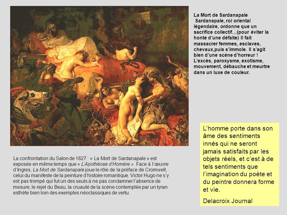 La Mort de Sardanapale Sardanapale, roi oriental légendaire, ordonne que un sacrifice collectif…(pour éviter la honte dune défaite) Il fait massacrer