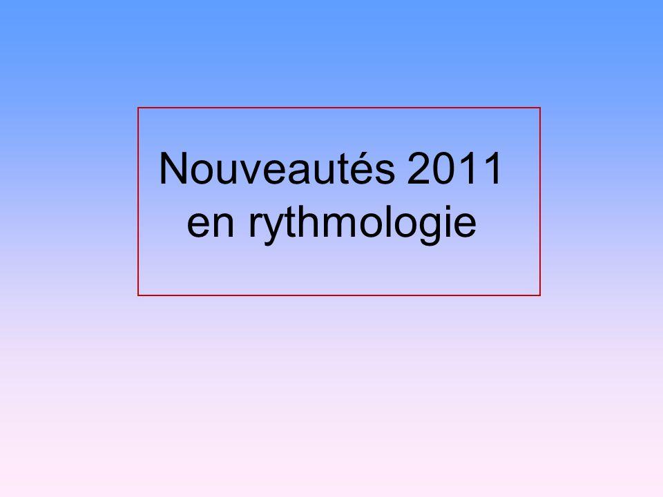 Nouveautés 2011 en rythmologie