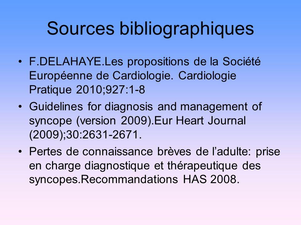 Sources bibliographiques F.DELAHAYE.Les propositions de la Société Européenne de Cardiologie. Cardiologie Pratique 2010;927:1-8 Guidelines for diagnos