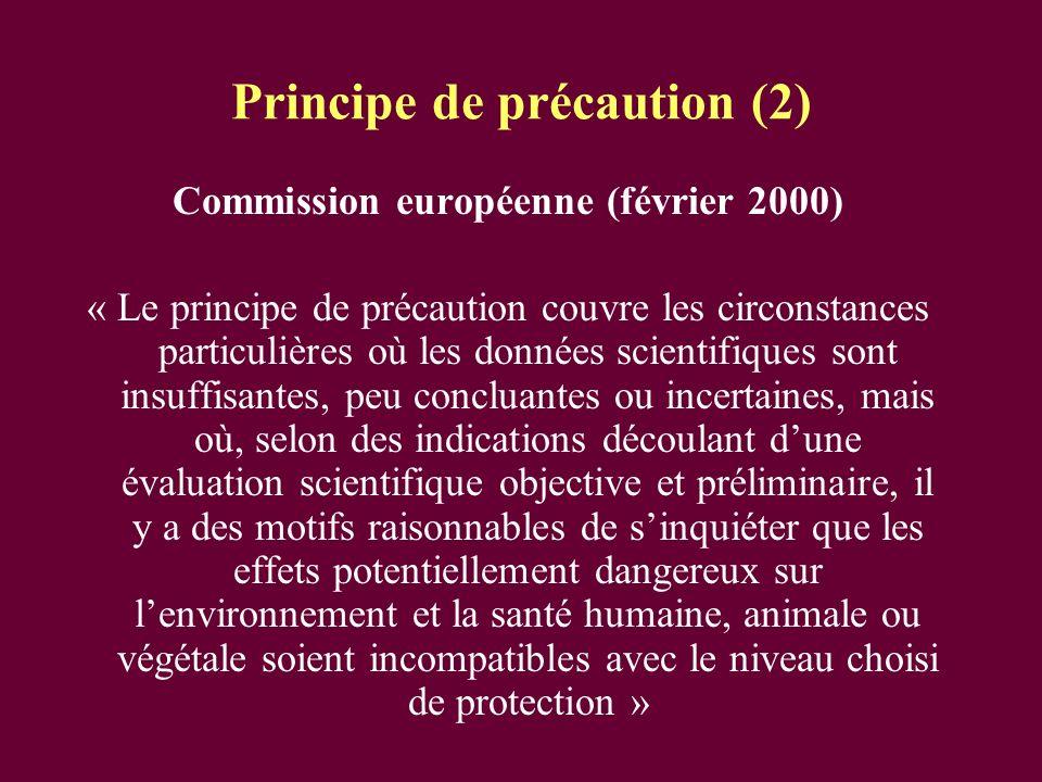 Principe de précaution (2) Commission européenne (février 2000) « Le principe de précaution couvre les circonstances particulières où les données scie