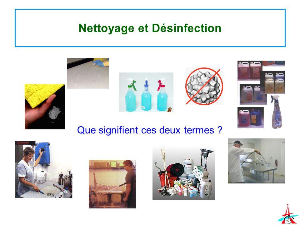 Nettoyage et Désinfection Que signifient ces deux termes ?
