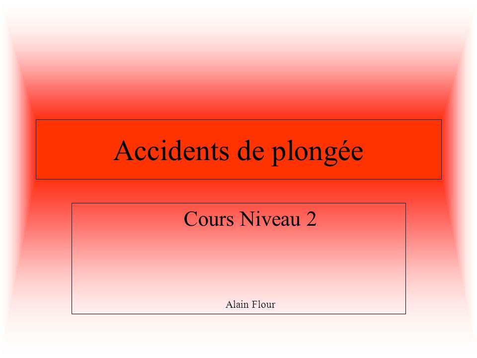 Accidents de plongée Cours Niveau 2 Alain Flour