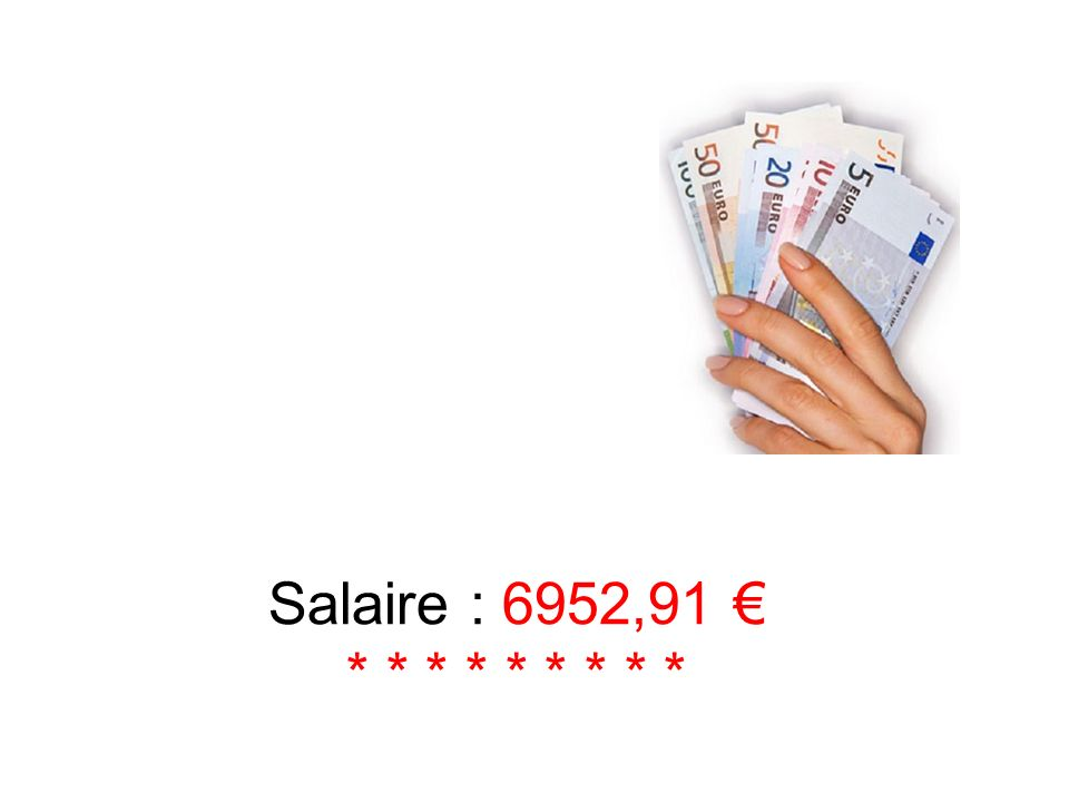 Salaire : 6952,91 * * * * * * * * *