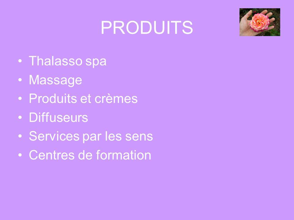 PRODUITS Thalasso spa Massage Produits et crèmes Diffuseurs Services par les sens Centres de formation