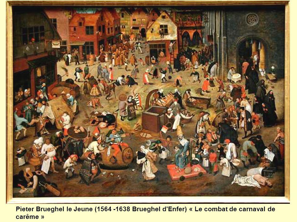 Pieter Brueghel le Jeune (1564 -1638 Brueghel d'Enfer) « Le combat de carnaval de carême »