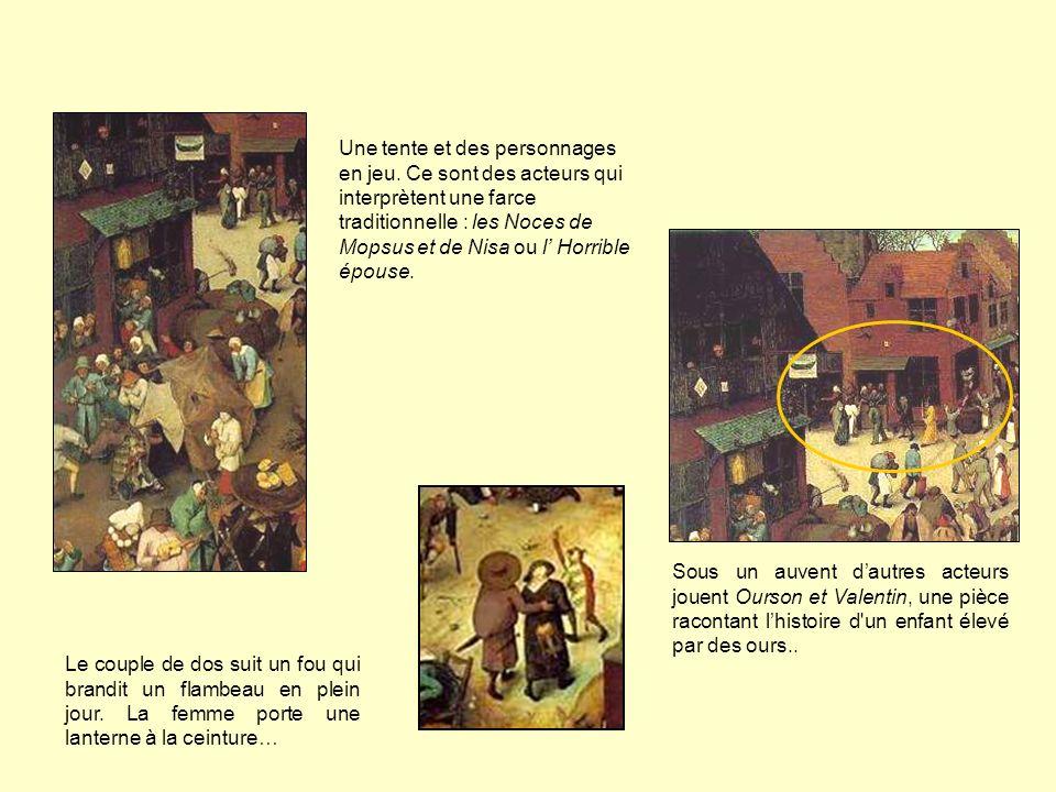 Une tente et des personnages en jeu. Ce sont des acteurs qui interprètent une farce traditionnelle : les Noces de Mopsus et de Nisa ou l Horrible épou