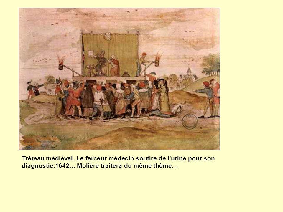 Tréteau médiéval. Le farceur médecin soutire de l'urine pour son diagnostic.1642… Molière traitera du même thème…