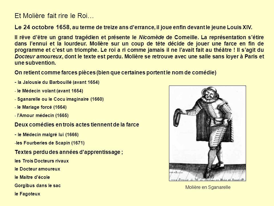 Et Molière fait rire le Roi… Le 24 octobre 1658, au terme de treize ans d'errance, il joue enfin devant le jeune Louis XIV. Il rêve dêtre un grand tra