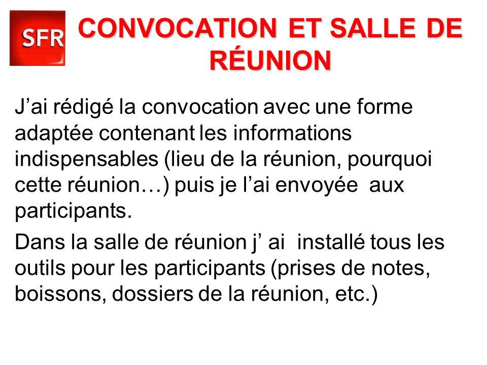 CONVOCATION ET SALLE DE RÉUNION Jai rédigé la convocation avec une forme adaptée contenant les informations indispensables (lieu de la réunion, pourqu