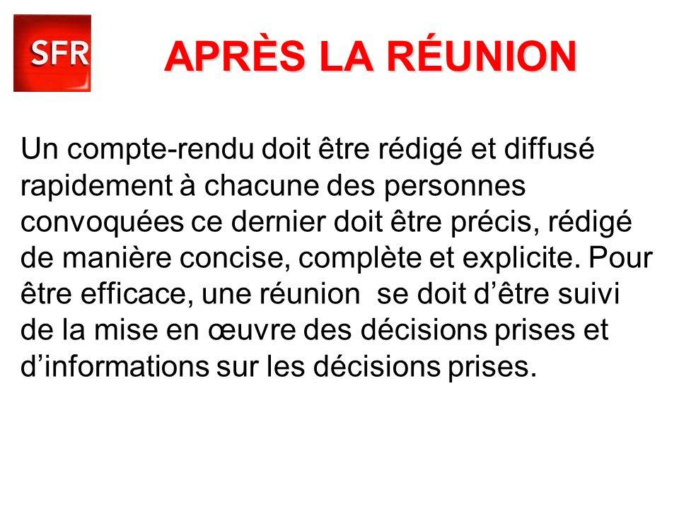 APRÈS LA RÉUNION Un compte-rendu doit être rédigé et diffusé rapidement à chacune des personnes convoquées ce dernier doit être précis, rédigé de mani