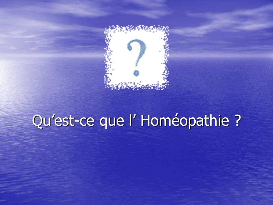 Quest-ce que l Homéopathie ?