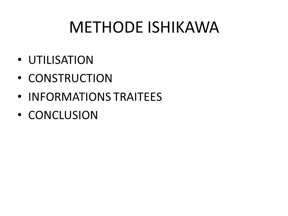 METHODE ISHIKAWA UTILISATION CONSTRUCTION INFORMATIONS TRAITEES CONCLUSION
