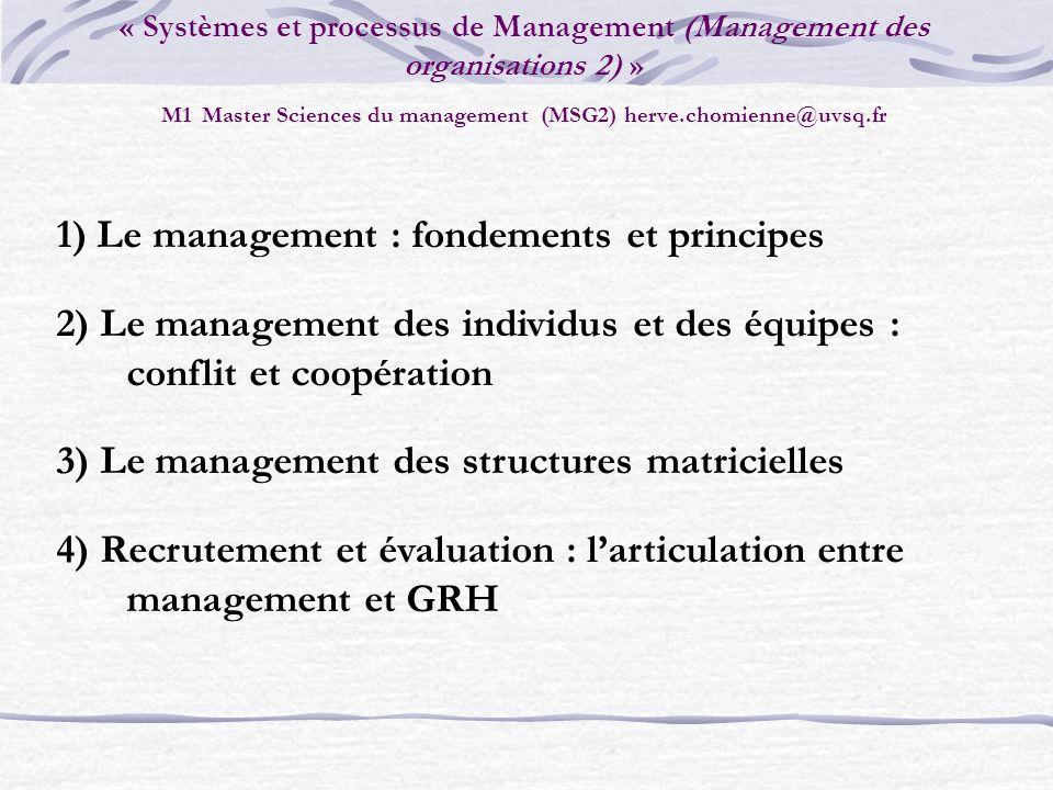 « Systèmes et processus de Management (Management des organisations 2) » M1 Master Sciences du management (MSG2) herve.chomienne@uvsq.fr 1) Le managem