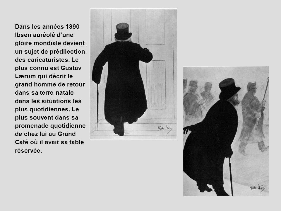 Dans les années 1890 Ibsen auréolé dune gloire mondiale devient un sujet de prédilection des caricaturistes. Le plus connu est Gustav Lærum qui décrit
