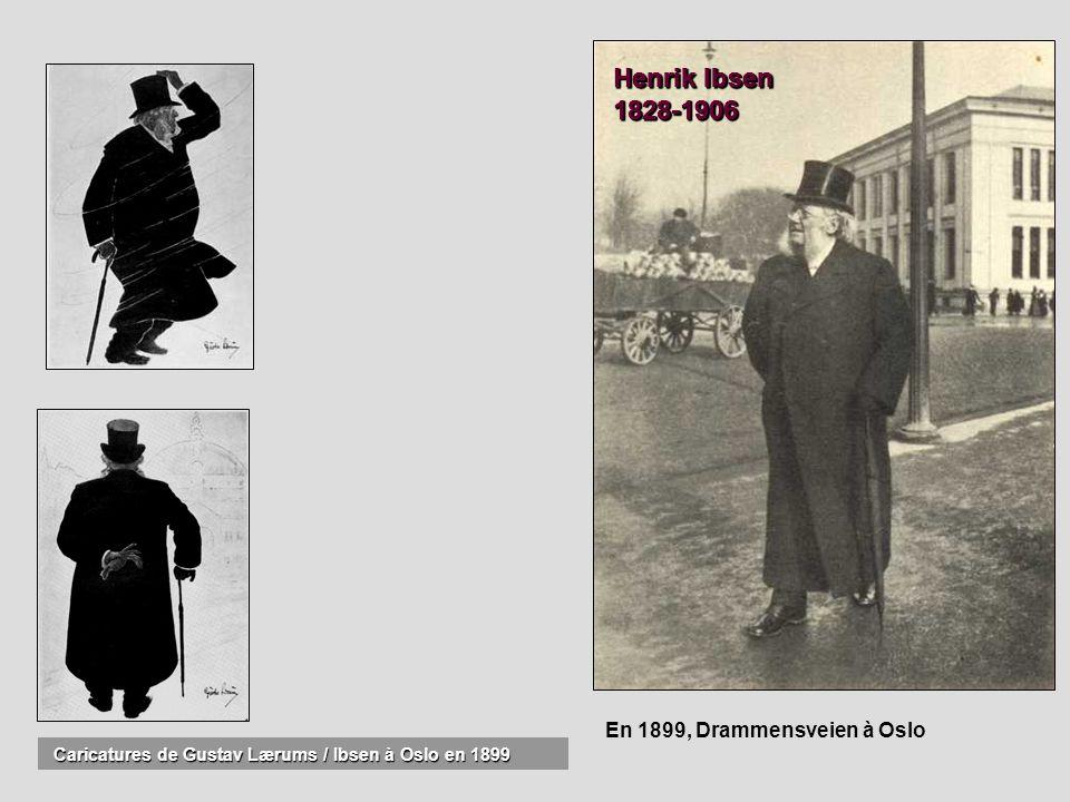 Caricatures de Gustav Lærums / Ibsen à Oslo en 1899 Caricatures de Gustav Lærums / Ibsen à Oslo en 1899 Henrik Ibsen 1828-1906 En 1899, Drammensveien