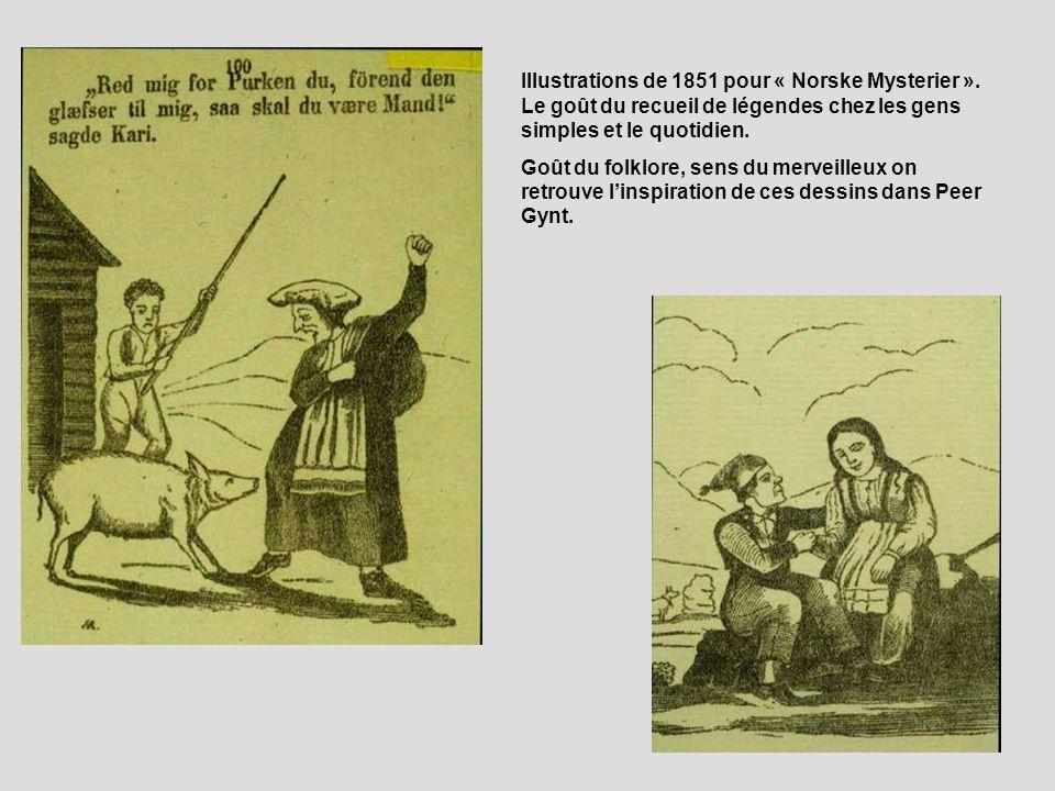 Illustrations de 1851 pour « Norske Mysterier ». Le goût du recueil de légendes chez les gens simples et le quotidien. Goût du folklore, sens du merve
