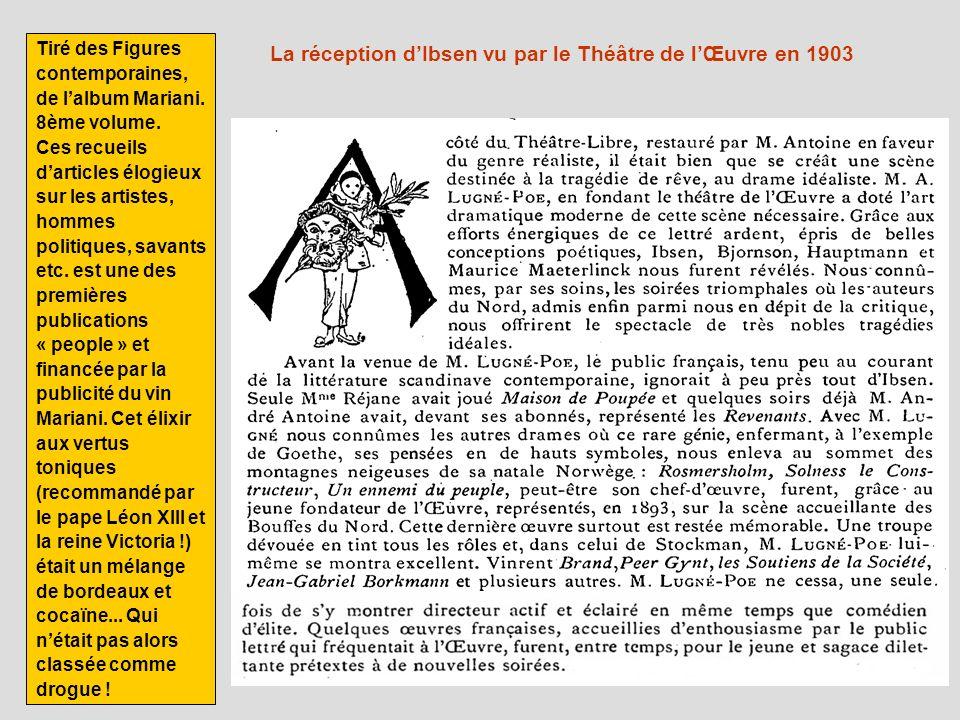 La réception dIbsen vu par le Théâtre de lŒuvre en 1903 Tiré des Figures contemporaines, de lalbum Mariani. 8ème volume. Ces recueils darticles élogie
